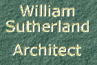 William Sutherland Architect - click for  Practice Profile